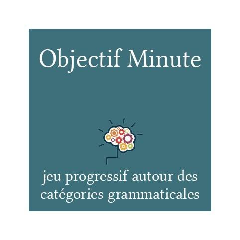Objectif Minutes Catégories Grammaticales